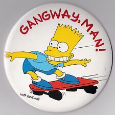 "THE SIMPSONS BART SIMPSON ""GANGWAY, MAN"" EXTRA LARGE 6-INCH PINBACK BUTTON 1990*"