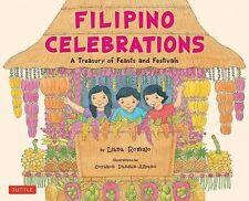 Filipino Celebrations : A Treasury of Feasts and Festivals by Liana Romulo...