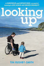 Looking Up: A Humorous and Unflinching Account of Learning to Live Again with Su