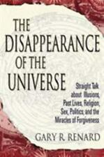 The Disappearance of the Universe : Straight Talk about Illusions, Past...