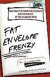 Fat Envelope Frenzy: One Year, Five Promising Students, and the Pursuit of the I
