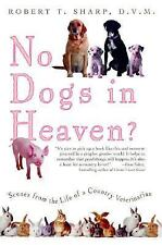 No Dogs in Heaven? Scenes from the Life of a Country Veterinarian-ExLibrary