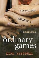 No Ordinary Game: Miraculous Moments in Backyards and Sandlots**NEW**