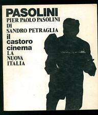 PETRAGLIA SANDRA PIER PAOLO PASOLINI LA NUOVA ITALIA 1974 IL CASTORO CINEMA