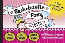 Bachelorette Party Lotto : Over 100 Scratch-and-Play Games for a Great...