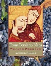 From Persia to Napa: Wine at the Persian Table, Dick Davis, Burke Owens, Najmieh