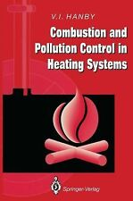 Combustion and Pollution Control in Heating Systems by V. I. Hanby (1994,...