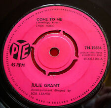 "Julie Grant Come To Me 7"" UK ORIG 1964 Pye b/w Can't Get You Out Of My Mind"