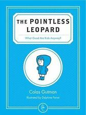 The Pointless Leopard by Colas Gutman (2014, PB) Free Shipping !!!