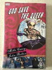 God Save the Queen  by Mike Carey and John Bolton  HC