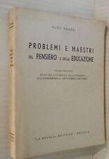 PROBLEMI E MAESTRI DEL PENSIERO E DELLA EDUCAZIONE Vol II Aldo Agazzi La Scuola