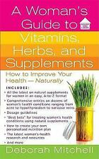 A Woman's Guide to Vitamins, Herbs, and Supplements (Healthy Home Library)