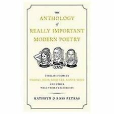 The Anthology of Really Important Modern Poetry: Timeless Poems by Snooki, Joh..