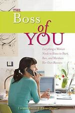 The Boss of You: Everything A Woman Needs to Know to Start, Run, and Maintain He