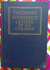 Theodore Roosevelt's Letters to His Children c1923 Acceptable Hardcover