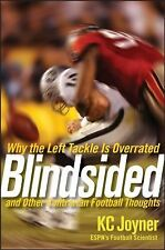Blindsided: Why the Left Tackle is Overrated and Other Contrarian Football Thoug