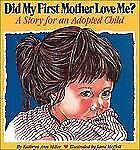 Did My First Mother Love Me?: A Story for an Adopted Child-ExLibrary
