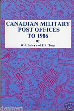"""Canadian Military Post Offices To 1986'"" by Bailey & Toop $15.95"
