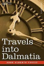 Travels into Dalmatia by Abbe Fortis (2007, Paperback)