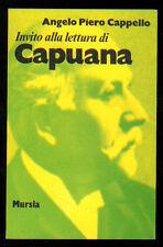 CAPPELLO ANGELO PIERO INVITO ALLA LETTURA DI LUIGI CAPUANA MURSIA 1994 105 I° ED