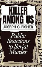 Killer Among Us: Public Reactions to Serial Murder