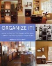 Organize It!: How to Declutter Every Nook and Cranny in and Outside Your Home