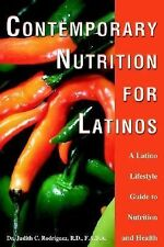 Contemporary Nutrition for Latinos : A Latino Lifestyle Guide to Nutrition...