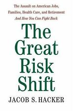 The Great Risk Shift: The New Economic Insecurity and the Decline of the America
