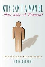 Why Can't a Man Be More Like a Woman?: The Evolution of Sex and Gender-ExLibrary