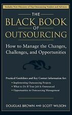 The Black Book of Outsourcing: How to Manage the Changes, Challenges, and Opport