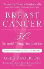 Breast Cancer : 50 Essential Things to Do by Greg Anderson (2011, Paperback)