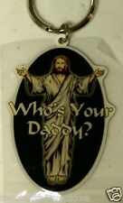 """WHO'S YOUR DADDY? 2.5"""" x 2"""" Metal Keyring (329) Christian Jesus"""