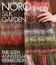 Noro Silk Garden: The 20th Anniversary Collection (Knit Noro Collection)