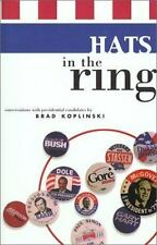 Hats In The Ring : Conversations with Presidential Candidates