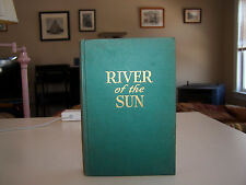 River of the Sun - James Ramsey Ullman Lippincott Hardcover 1st Edition