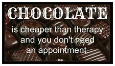 Fridge Magnet: CHOCOLATE IS CHEAPER THAN THERAPY & YOU DON'T NEED AN APPOINTMENT