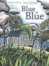 Blue on Blue by Dianne White (2014, Hardcover)
