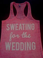 Sweating For The Wedding-Bridal Tank Top-Bride To Be-Bride Tank- Bride shirt