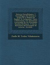 Historia Chron Ologica, y Geneal Ogica Del Primitivo Origen de la Nobleza de...