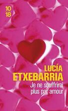Je ne souffrirai plus par amour Etxebarria  Lucía   Lafourcade  Maïder Occasion