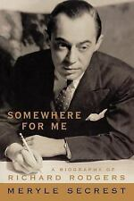 Somewhere for Me - A Biography of Richard Rodgers