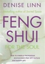 Feng Shui for the Soul : How to Create a Harmonious Environment That Will...