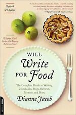 Will Write for Food: The Complete Guide to Writing Cookbooks, Blogs, Reviews, M