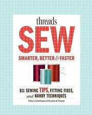 Threads Sew Smarter, Better, &  Faster: 894 Sewing Tips, Fitting Fixes, and Hand