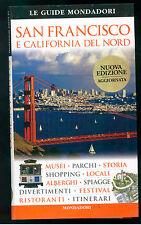 SAN FRANCISCO E CALIFORNIA DEL NORD MONDADORI 2004 LE GUIDE MONDADORI VIAGGI USA