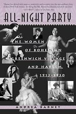 All-Night Party : The Women of Bohemian Greenwich Village and Harlem,...