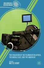 The Education of the Filmmaker in Africa, the Middle East, and the Americas (Glo