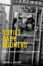 NEW - Soviet Baby Boomers: An Oral History of Russia's Cold War Generation