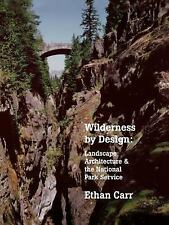 Wilderness by Design: Landscape Architecture and the National Park Service, Carr