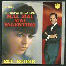"""Pat Boone : Mai, mai, mai Valentina - vinile 45 giri / 7"""""""